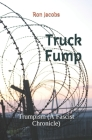 Truck Fump: Trumpism (A Fascist Chronicle) Cover Image