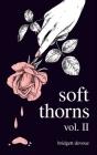 Soft Thorns Vol. II Cover Image