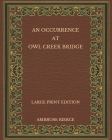 An Occurrence at Owl Creek Bridge - Large Print Edition Cover Image