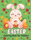 Easter Coloring Book for Toddlers: Easter Basket Stuffer for Preschoolers and Little Kids Ages 1-4 - Large Print, Big & Easy, Simple Drawings (Easter Cover Image