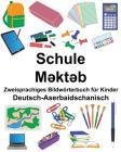 Deutsch-Aserbaidschanisch Schule Zweisprachiges Bildwörterbuch für Kinder Cover Image