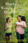 Black Women's Health: Paths to Wellness for Mothers and Daughters Cover Image