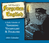 2021 Forgotten English -- Vanishing Vocabulary and Folklore Boxed Daily Calendar Cover Image