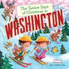The Twelve Days of Christmas in Washington (Twelve Days of Christmas in America) Cover Image