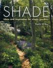 Shade: Planting Solutions for Shady Gardens Cover Image