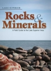 Lake Superior Rocks and Minerals (Rocks & Minerals Identification Guides) Cover Image