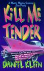 Kill Me Tender: A Murder Mystery Featuring the Singing Sleuth Elvis Presley Cover Image