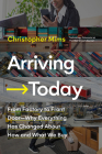 Arriving Today: From Factory to Front Door -- Why Everything Has Changed About How and What We Buy Cover Image