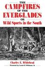 Camp-Fires of the Everglades: Or Wild Sports in the South (Florida Sand Dollar Book) Cover Image
