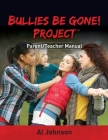 Bullies Be Gone! Project: Parent/Teacher Manual Cover Image