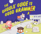 The Ghouls' Guide to Good Grammar Cover Image
