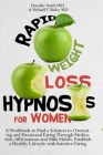 Rapid Weight Loss Hypnosis: A Workbook to Find a Solution to Overeating and Emotional Eating Through Meditation, Affirmations and Mini Habits. Est Cover Image
