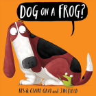Dog on a Frog? Cover Image