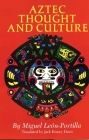 Aztec Thought and Culture, Volume 67: A Study of the Ancient Nahuatl Mind (Civilization of the American Indian #67) Cover Image