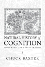 Natural History of Cognition: Mind over Matter Cover Image