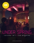 Under Spring: Voices+art+los Angeles Cover Image