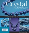 Crystal Brilliance: Making Designer Jewelry with Crystal Beads Cover Image