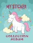 My Sticker Collection Album: Favorite Stickers Collecting Book for Kids, Keeping Activity and Create Imaging Ideas Notebook With Letter Large Size Cover Image