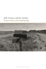 J.M. Coetzee and the Archive: Fiction, Theory, and Autobiography Cover Image