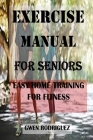 Exercise Manual for Seniors: Easy Home Training For Fitness Cover Image