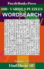 PuzzleBooks Press Wordsearch 160+ Various Puzzles Volume 24: Find Them All! Cover Image