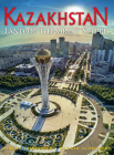 Kazakhstan: Land of the High Steppe (Odyssey Illustrated Guides) Cover Image