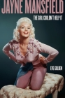 Jayne Mansfield: The Girl Couldn't Help It (Screen Classics) Cover Image