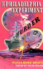The Philadelphia Experiment Murder: Parallel Universes and the Physics of Insanity Cover Image