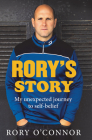 Rory's Story: My Unexpected Journey to Self-Belief Cover Image