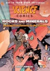 Science Comics: Rocks and Minerals: Geology from Caverns to the Cosmos Cover Image