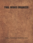 Final Wishes Organizer: End of Life Planning Organizer for the Christian Family (Estate Planning, Final Wishes, Christian Legacy, Farewells, 8 Cover Image