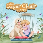 The Sugar Chair Stories: Volume One Cover Image