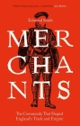 Merchants: The Community That Shaped England's Trade and Empire, 1550-1650 Cover Image