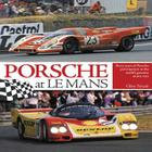 Porsche at Le Mans: Sixty Years of Porsche Participation in the World's Greatest Motor Race Cover Image