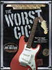 The Worst Gig: From Psycho Fans to Stage Riots, Famous Musicians Tell All Cover Image
