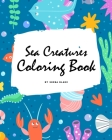 Sea Creatures Coloring Book for Children (8x10 Coloring Book / Activity Book) Cover Image