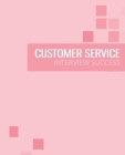 Customer Service Interview Preparation Guide: Pass the customer service interview with success Cover Image