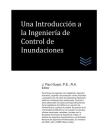 Una Introducción a la Ingeniería de Control de Inundaciones Cover Image