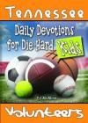 Daily Devotions for Die-Hard Kids Tennessee Volunteers Cover Image