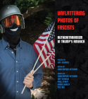 Unflattering Photos of Fascists: Authoritarianism in Trump's America Cover Image