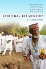 Spiritual Citizenship: Transnational Pathways from Black Power to Ifá in Trinidad Cover Image