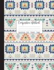 Composition Notebook College Ruled: Tribal Notebook, School Notebooks, Boho Composition Book, Tribal Gifts, Cute Composition Notebooks For Girls, Coll Cover Image