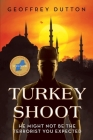 Turkey Shoot: He might not be the terrorist you expected Cover Image