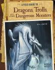 A Field Guide to Dragons, Trolls, and Other Dangerous Monsters (Fantasy Field Guides) Cover Image