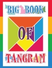 Big Book of Tangram: A Collection of Tangrams for Kids Puzzles, Tangram Puzzle for Kids Cover Image