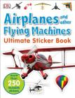 Ultimate Sticker Book: Airplanes and Other Flying Machines: More Than 250 Reusable Stickers Cover Image