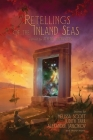 Retellings of the Inland Seas (Feral Astrogators #3) Cover Image