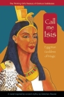 Call Me Isis: Egyptian Goddess of Magic (Treasury of Glorious Goddesses) Cover Image