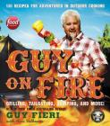 Guy on Fire: 130 Recipes for Adventures in Outdoor Cooking Cover Image