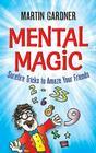 Mental Magic: Surefire Tricks to Amaze Your Friends (Dover Books on Magic) Cover Image